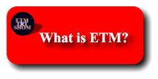 ETM  TRT SHOM TM What is ETM?